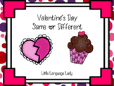 Valentine's Day Same or Different