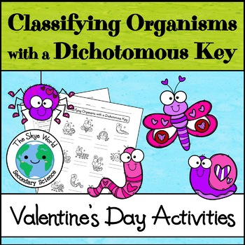 Valentine's Day Science Activity - Classifying Organisms with a Dichotomous Key