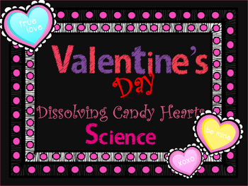Valentine's Day Science- Dissolving Candy Hearts