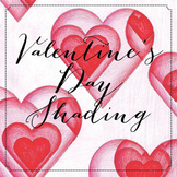 Valentine's Day Art - Shading, Values, 3D Illusion - Letter size