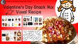 Valentine's Day Snack Mix Visual Recipe & Comprehension Companion