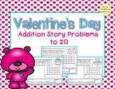 Valentine's Day Story Problems - Addition to 20