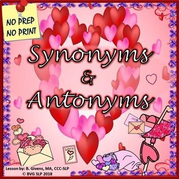 Valentine's Day Synonyms and Antonyms NO PREP NO PRINT - Teletherapy