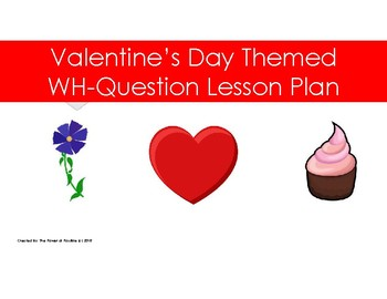 Valentine's Day Lesson Plan - WH Question -