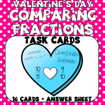 Valentine's Day Themed Comparing Fractions Task Cards