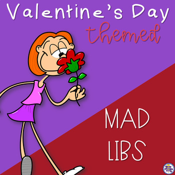 Valentine's Day Themed Mad Libs - Nouns, Verbs, and Adjectives