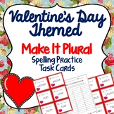 40 Make It Plural Task Cards Valentine's Day Themed, Games, Posters, Storage