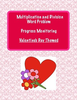 Valentine's Day Themed: Multiplication and Division Word Problems PM