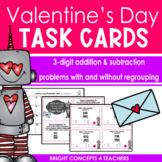 Valentine's Day Three Digit Addition & Subtraction Task Cards