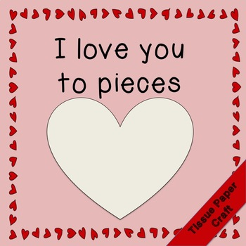 Valentine's Day Tissue Paper Craft - I love you to pieces