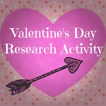 Valentine's Day Trivia Research Activity (web quest)