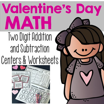 Valentine's Day Two Digit Addition and Subtraction {Centers and Worksheets}