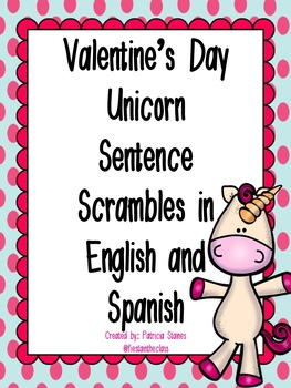 Valentine's Day Unicorn Sentence Scrambles in Spanish and English/ San Valentin