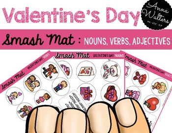 Valentine's Day Vocabulary: Smash Mats (NOUNS, VERBS, ADJECTIVES)