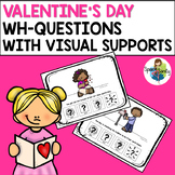 Valentine's Day WH-Questions with Visual Supports