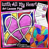 Valentine's Day : With All My Heart - Art Lesson Plan
