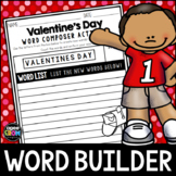 Valentine's Day Word Composer!  Writing & Spelling Anagram Activity