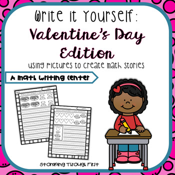 Valentine's Day Word Problem Writing:Write It Yourself! Story Problems