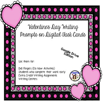 Valentine's Day Writing Prompts on Digital Task Cards (Google Drive Edition)