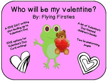 Valentine's Writing Unit- Who Will be my Valentine?