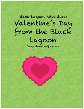 Valentine's Day from the Black Lagoon comprehension questions