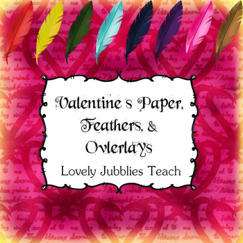 Valentine's Digital Paper, Overlays, and Feathers