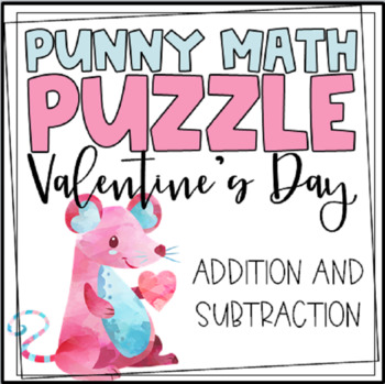 Valentine's Math Addition and Subtraction Punny Fun