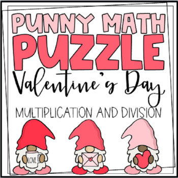 Valentine's Math Multiplication and Division Punny Fun