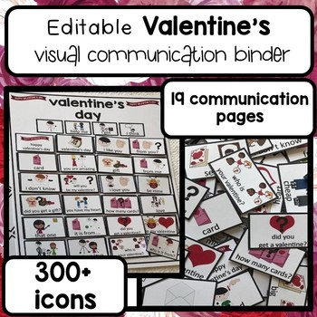 Valentine's visual communication binder. 300+ visuals picture exchange. Editable
