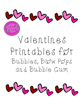 Valentine's Printables for Bubbles and Gum!