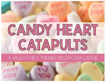 Valentine's Day STEM Challenge: Candy Heart Catapults