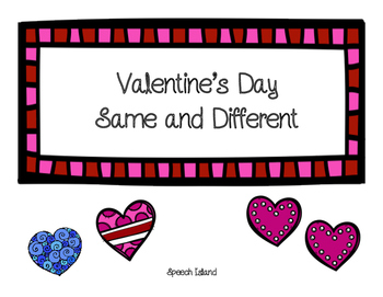 Valentine's Same and Different