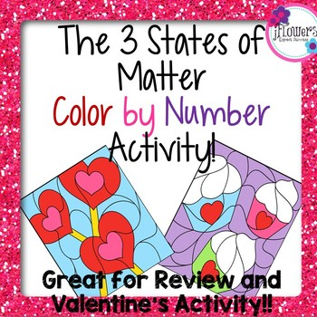 Valentine's Day Science Activity:The 3 States of Matter Color by Number