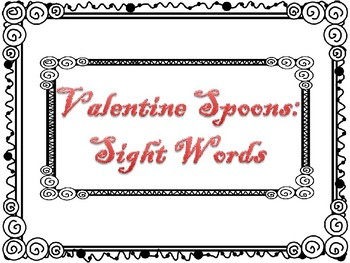 Valentine's Spoons: High Frequency Word Game
