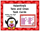 Valentine's Tens and Ones Task Cards ADDING TWO DIGIT NUMBERS