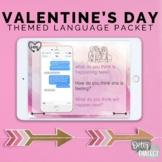 Valentine's Themed Language Packet- NO print, NO prep