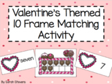 Valentine's Themed Ten Frame Matching Activity