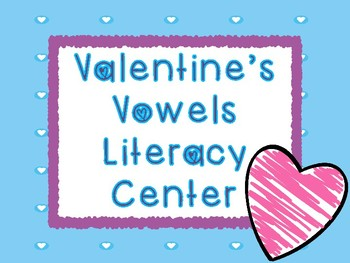 Valentine's Vowels Literacy Center
