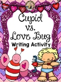 Valentine's Writing Activity: Cupid vs. Love Bug
