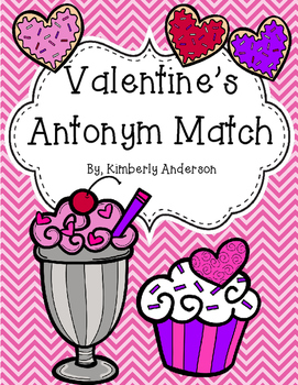 Valentine's Day Sweet Treat Antonyms Match