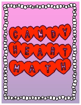 Valentine's Candy Heart Math