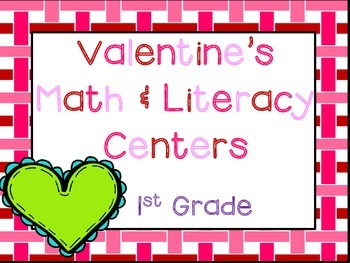 Valentine's Day 1st Grade Math & ELA Pack (15+ CCSS Centers)