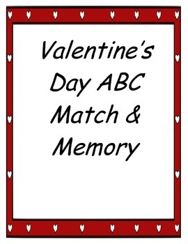 Valentine's Day ABC Match and Memory