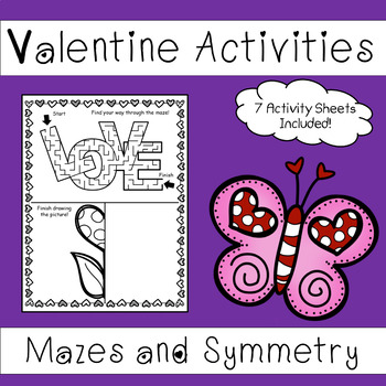 Valentines Day Activities Worksheets - (Mazes and Symmetry Activities)