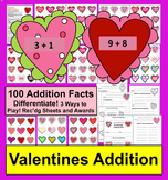 Valentine's Day Math Addition Fact Games-100 Facts-Differentiate-3 Ways to Play!