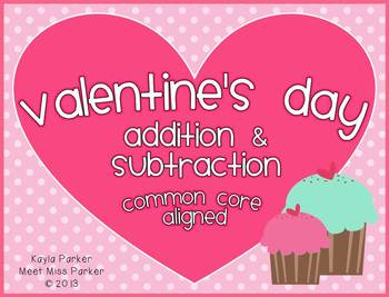 Valentine's Day Addition & Subtraction COMMON CORE ALIGNED