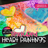Elementary Art Lesson: Textured Heart Paintings