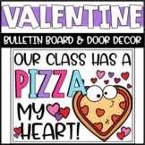 Valentines Day Bulletin Board or Door Decoration - Pizza My Heart