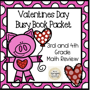 Valentines Day 3rd and 4th Grade Morning Work Division, addition, subtraction
