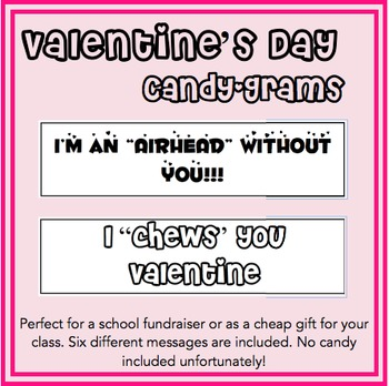 Valentine's Day Candy-grams (6 candy options)